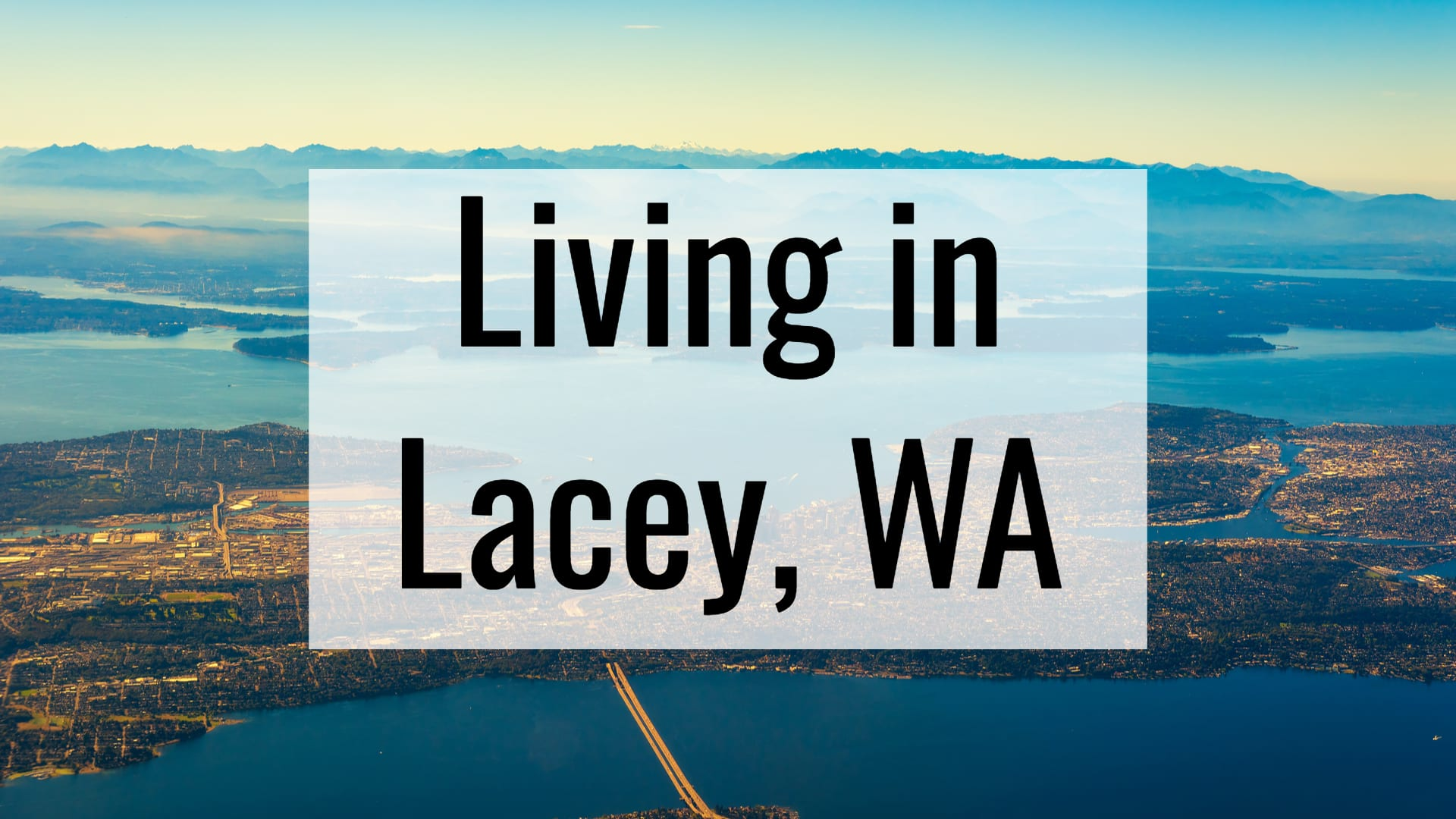 Living In Lacey, WA (2019) Guide
