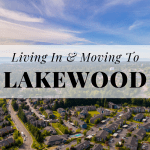 Living In & Moving To Lakewood, WA
