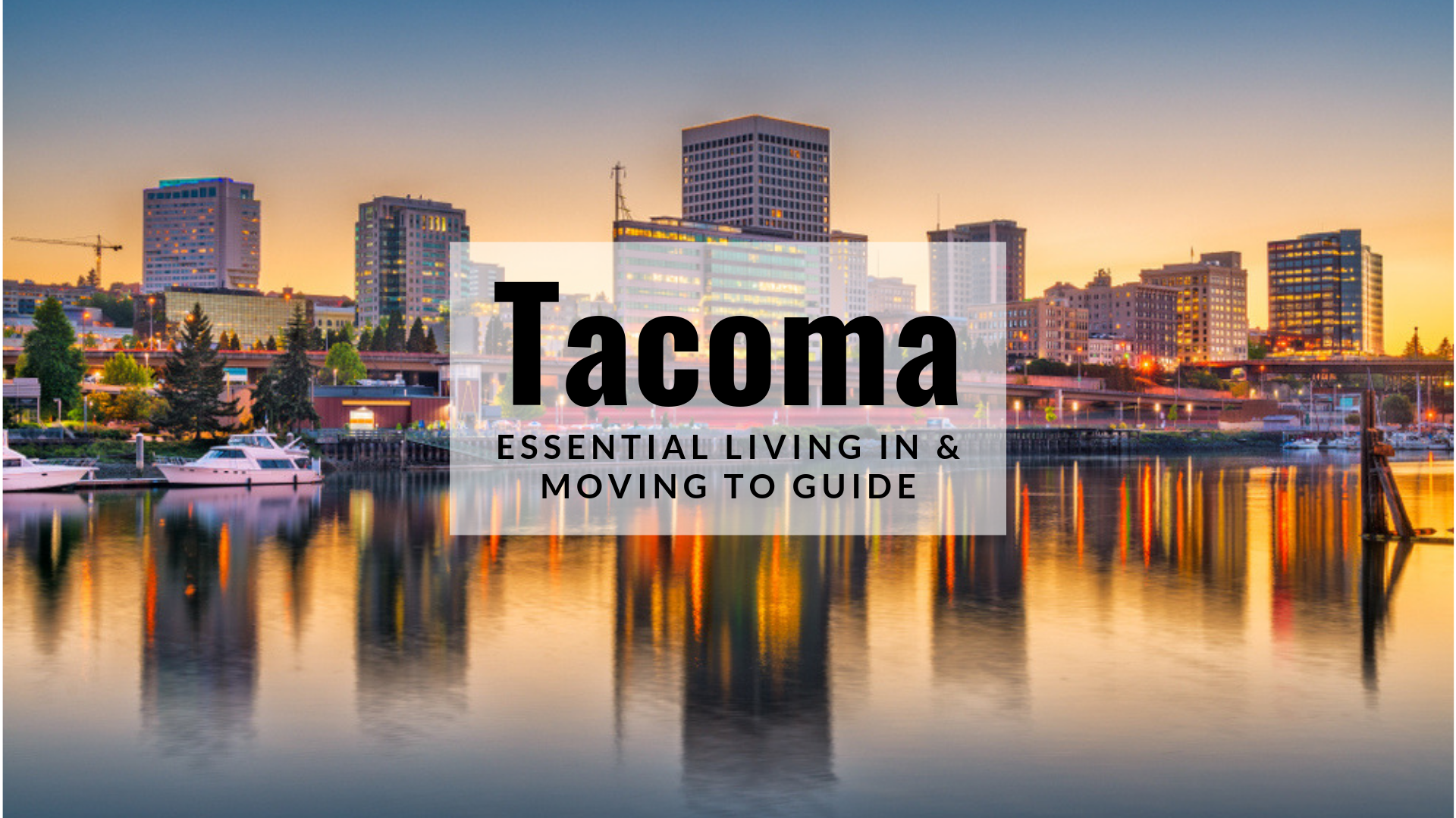 Tacoma, WA - Essential Living In & Moving To Guide