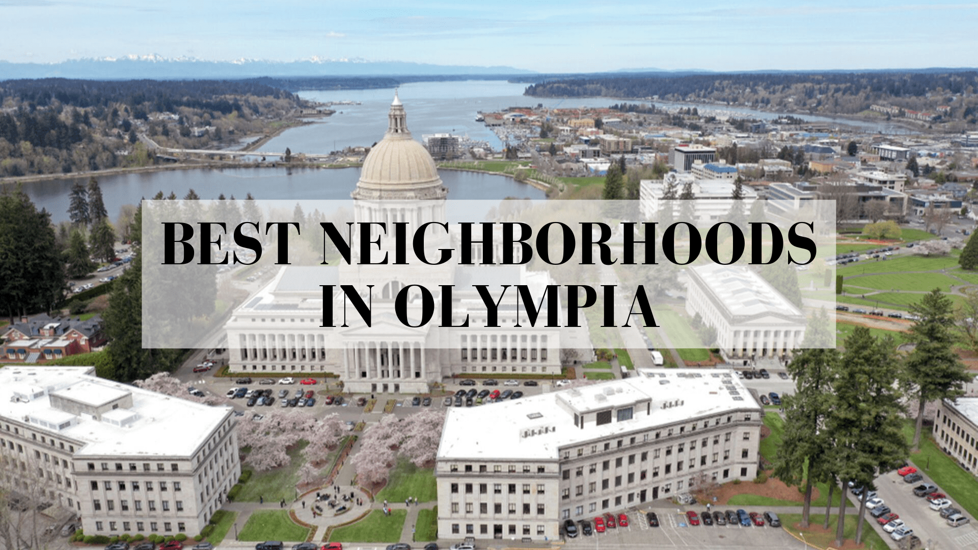8 Best Neighborhoods In Olympia Wa Ultimate Guide All