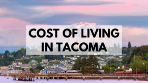 Cost of Living in Tacoma, WA